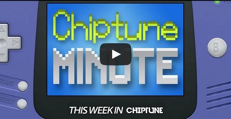 Chiptune Minute - This Week in Chiptune